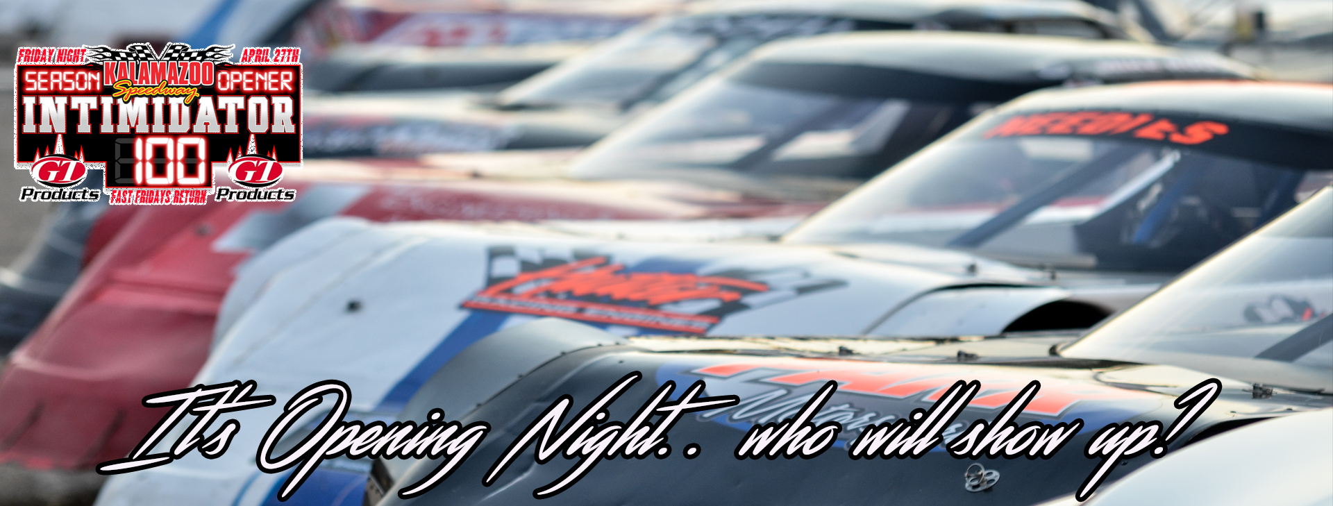 SEASON OPENER - STOCK FIVE NIGHT featuring the GT Products Intimidator 100 for the Outlaw Super Late Models - $2,500 to Win - $1,000 to Win Midwest Compacts & Outlaw FWD